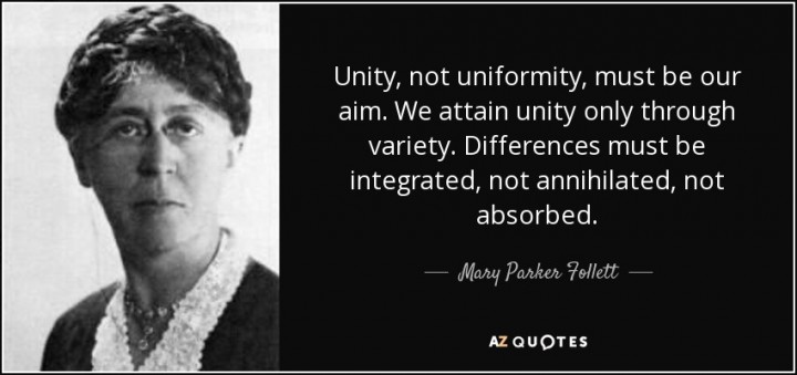 quote-unity-not-uniformity-must-be-our-aim-we-attain-unity-only-through-variety-differences-mary-parker-follett-55-68-67